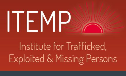 Institute for Trafficked, Exploited & Missing Persons (ITEMP)